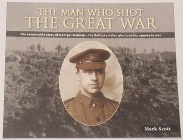 The Man Who Shot the Great War, by Mark Scott